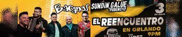 Bacanos y Sundin Galue - El Reencuentro Orlando